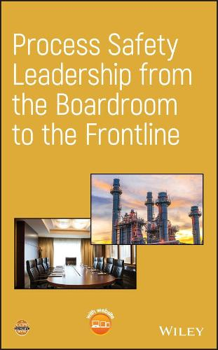 Process Safety Leadership from the Boardroom to the Frontline (Hardback)