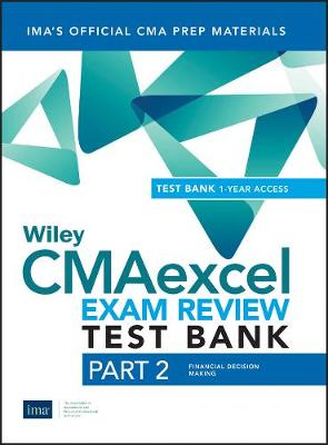 Wiley CMAexcel Learning System Exam Review 2019: Part 2, Financial Decision Making Set (1-year access) (Paperback)
