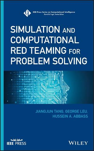 Simulation and Computational Red Teaming for Problem Solving - IEEE Press Series on Computational Intelligence (Hardback)