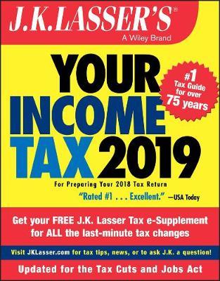 J.K. Lasser's Your Income Tax 2019: For Preparing Your 2018 Tax Return - J.K. Lasser (Paperback)