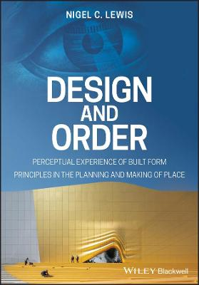 Design and Order: Principles in the planning and making of place (Paperback)