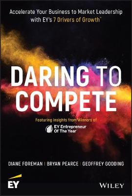 Daring to Compete: Accelerate Your Business to Market Leadership with EY's 7 Drivers of Growth (Hardback)