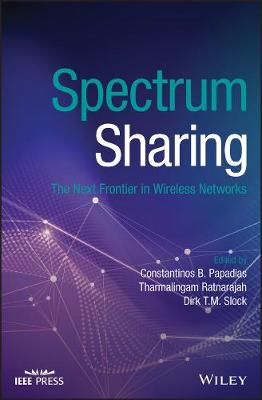 Spectrum Sharing: The Next Frontier in Wireless Networks - Wiley - IEEE (Hardback)