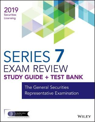 Wiley Series 7 Securities Licensing Exam Review 2019 + Test Bank: The General Securities Representative Examination (Paperback)