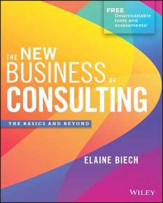 The New Business of Consulting: The Basics and Beyond (Hardback)