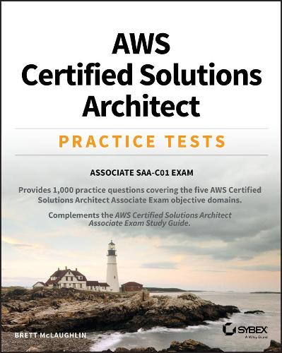 AWS Certified Solutions Architect Practice Tests: Associate SAA-C01 Exam (Paperback)