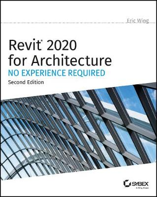Revit 2020 for Architecture: No Experience Required (Paperback)