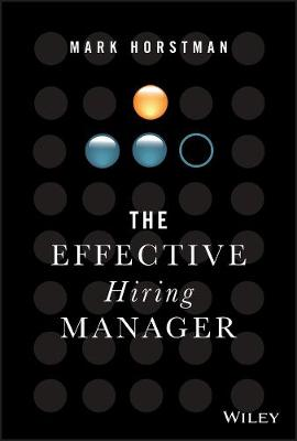 The Effective Hiring Manager (Hardback)
