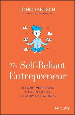 The Self-Reliant Entrepreneur: 366 Daily Meditations to Feed Your Soul and Grow Your Business (Hardback)