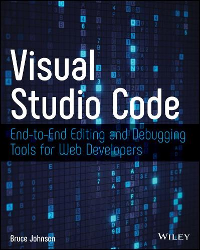 Visual Studio Code: End-to-End Editing and Debugging Tools for Web Developers (Paperback)