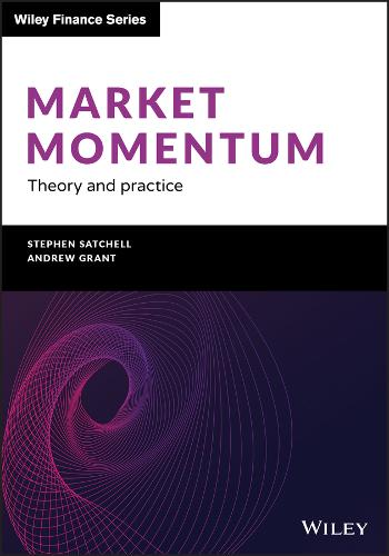 Market Momentum: Theory and Practice - The Wiley Finance Series (Hardback)