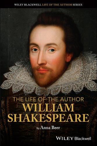 The Life of the Author: William Shakespeare - The Life of the Author (Paperback)