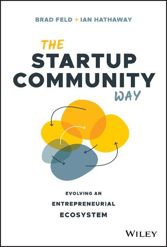 The Startup Community Way: How to Build an Entrepreneurial Ecosystem That Thrives - Techstars (Hardback)