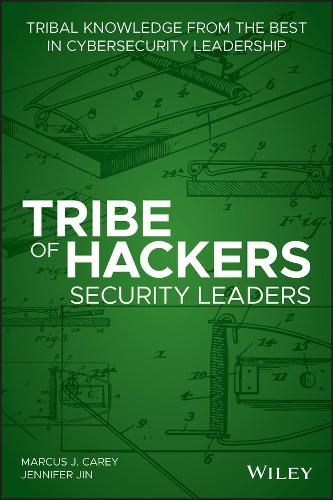 Tribe of Hackers Security Leaders: Tribal Knowledge from the best in Cybersecurity Leadership - Tribe of Hackers (Paperback)