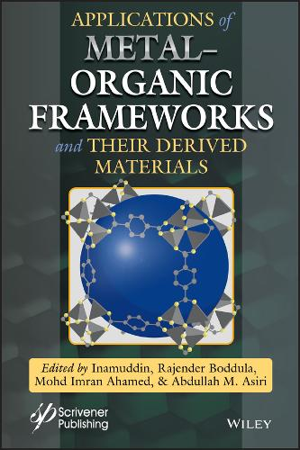 Applications of Metal-Organic Frameworks and Their Derived Materials (Hardback)
