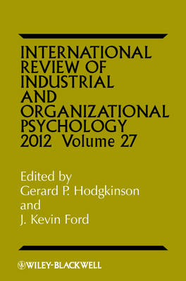 International Review of Industrial and Organizational Psychology 2012 - International Review of Industrial and Organizational Psychology (Hardback)