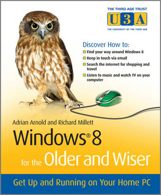 Windows 8 for the Older and Wiser: Get Up and Running on Your Computer - The Third Age Trust (U3A)/Older & Wiser (Paperback)