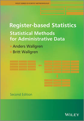 Register-based Statistics: Statistical Methods for Administrative Data - Wiley Series in Survey Methodology (Hardback)