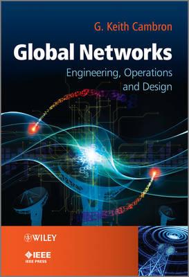 Global Networks: Engineering, Operations and Design - Wiley - IEEE (Hardback)