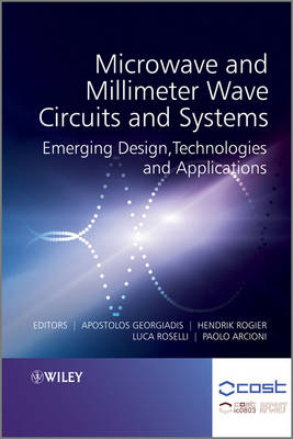 Microwave and Millimeter Wave Circuits and Systems: Emerging Design, Technologies and Applications (Hardback)