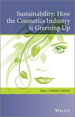 Sustainability: How the Cosmetics Industry is Greening Up (Hardback)