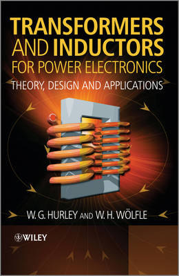Transformers and Inductors for Power Electronics: Theory, Design and Applications (Hardback)