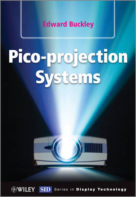 Pico-projection Systems - Wiley Series in Display Technology (Hardback)