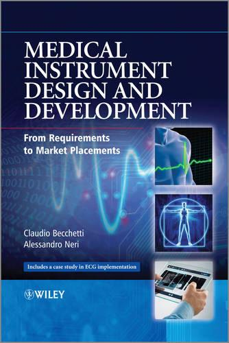 Medical Instrument Design and Development: From Requirements to Market Placements (Hardback)