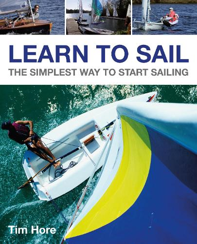 Learn to Sail - The Simplest Way to Start Sailing (Paperback)