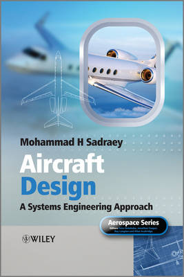 Aircraft Design: A Systems Engineering Approach - Aerospace Series (Hardback)