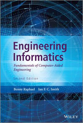 Engineering Informatics: Fundamentals of Computer-aided Engineering (Hardback)
