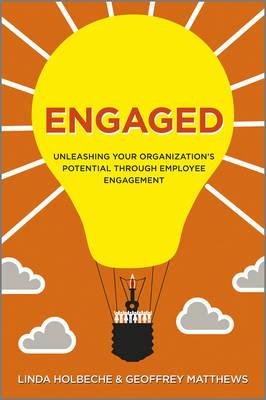 Engaged: Unleashing Your Organization's Potential Through Employee Engagement (Hardback)