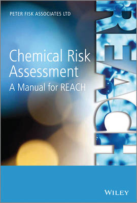 Chemical Risk Assessment: A Manual for REACH (Hardback)