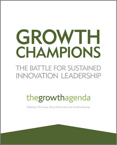 Growth Champions: The Battle for Sustained Innovation Leadership (Paperback)