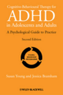 Cognitive-Behavioural Therapy for ADHD in Adolescents and Adults: A Psychological Guide to Practice (Paperback)