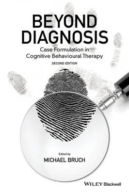 Beyond Diagnosis: Case Formulation in Cognitive Behavioural Therapy (Paperback)