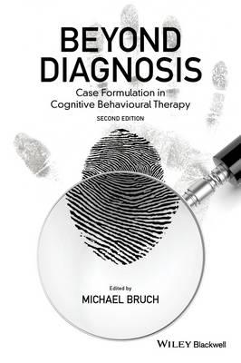 Beyond Diagnosis: Case Formulation in Cognitive Behavioural Therapy (Hardback)