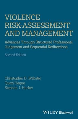 Violence Risk - Assessment and Management: Advances Through Structured Professional Judgement and Sequential Redirections (Paperback)