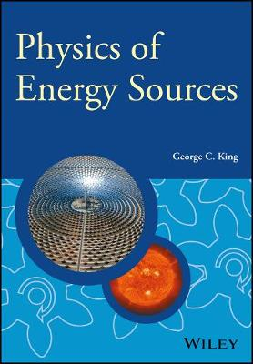 Physics of Energy Sources - Manchester Physics Series (Hardback)