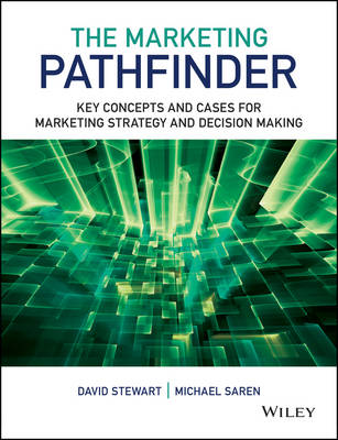 The Marketing Pathfinder: Key Concepts and Cases for Marketing Strategy and Decision Making (Paperback)