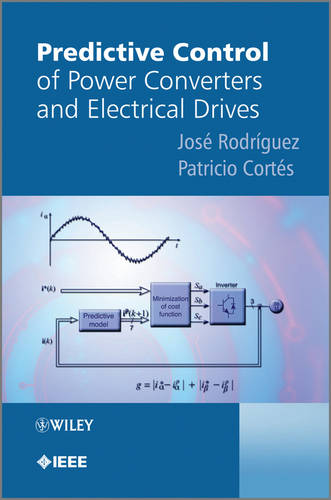 Predictive Control of Power Converters and Electrical Drives - Wiley - IEEE (Hardback)