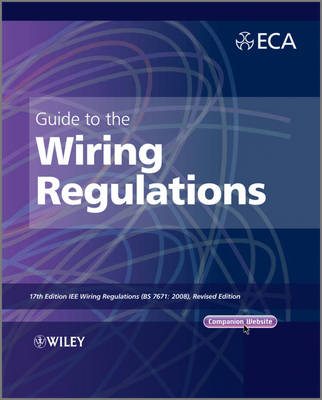 Guide to the IET Wiring Regulations: IET Wiring Regulations (BS 7671:2008 Incorporating Amendment No 1:2011) (Paperback)