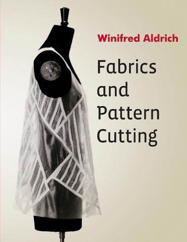Fabrics and Pattern Cutting (Paperback)