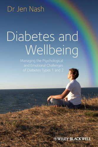 Diabetes and Wellbeing: Managing the Psychological and Emotional Challenges of Diabetes Types 1 and 2 (Paperback)