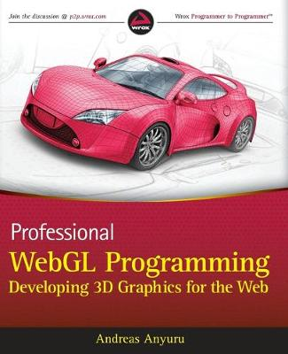 Professional WebGL Programming: Developing 3D Graphics for the Web (Paperback)