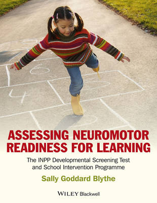 Assessing Neuromotor Readiness for Learning: The INPP Developmental Screening Test and School Intervention Programme (Paperback)