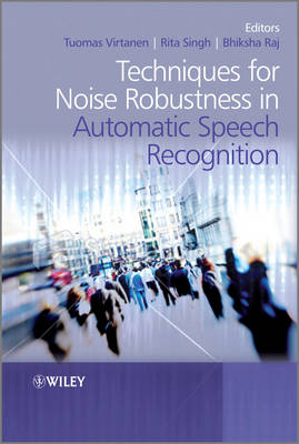 Techniques for Noise Robustness in Automatic Speech Recognition (Hardback)