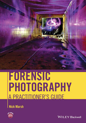 Forensic Photography: A Practitioner's Guide (Hardback)
