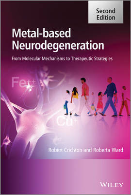 Metal-Based Neurodegeneration: From Molecular Mechanisms to Therapeutic Strategies (Hardback)