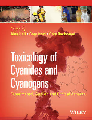 Toxicology of Cyanides and Cyanogens: Experimental, Applied and Clinical Aspects (Hardback)
